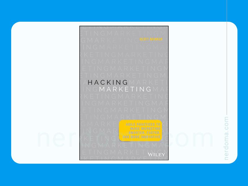 کتاب هک بازاریابی: شیوه های چابک برای بازاریابی هوشمندتر ، سریعتر و خلاقانهتر نوشته اسکات برینکر