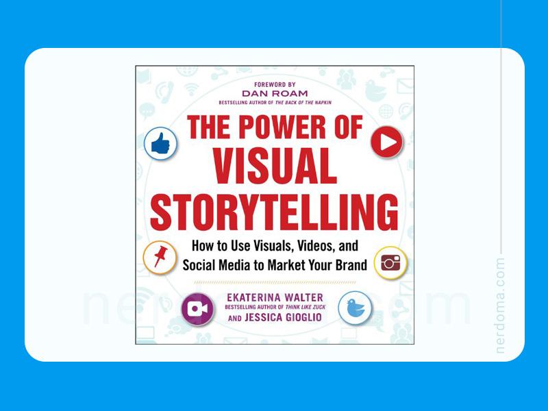 کتاب قدرت داستانسرایی بصری نوشته اکاترینا والتر و جسیکا جیوگلیو
